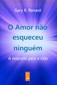 O Amor não esqueceu ninguém (Livro 3)