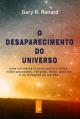 O Desaparecimento do Universo (Livro 1)